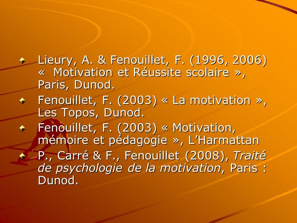 Lieury, A. & Fenouillet, F. (1996, 2006) « Motivation et Réussite scolaire », Paris, Dunod.