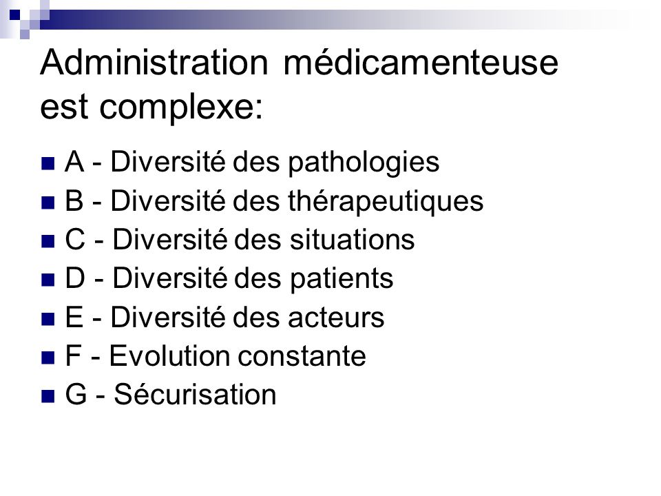 Administration médicamenteuse est complexe: