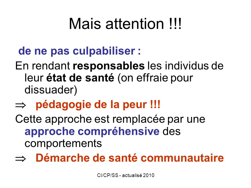 Mais attention !!! de ne pas culpabiliser :