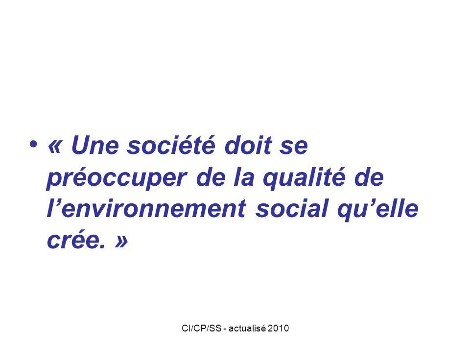 « Une société doit se préoccuper de la qualité de l'environnement social qu'elle crée. »