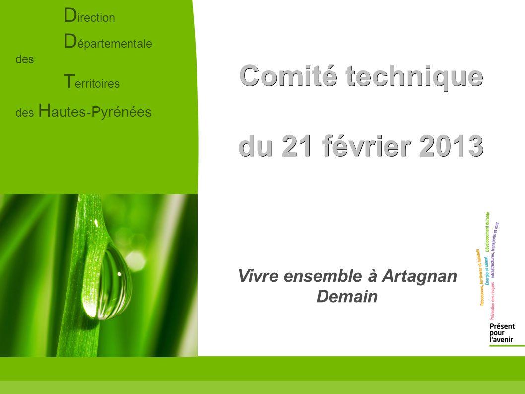 Comité technique du 21 février 2013 Vivre ensemble à Artagnan Demain