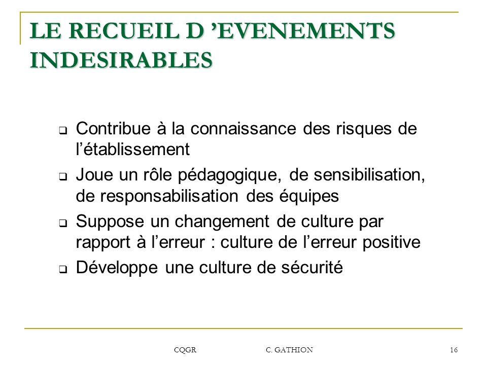 LE RECUEIL D 'EVENEMENTS INDESIRABLES