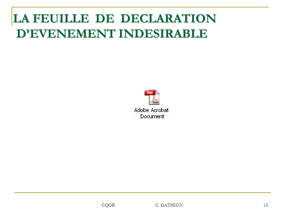 LA FEUILLE DE DECLARATION D'EVENEMENT INDESIRABLE