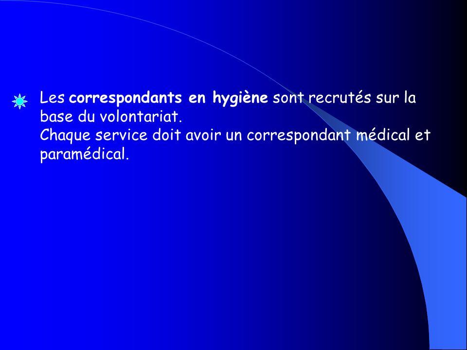 Les correspondants en hygiène sont recrutés sur la base du volontariat.