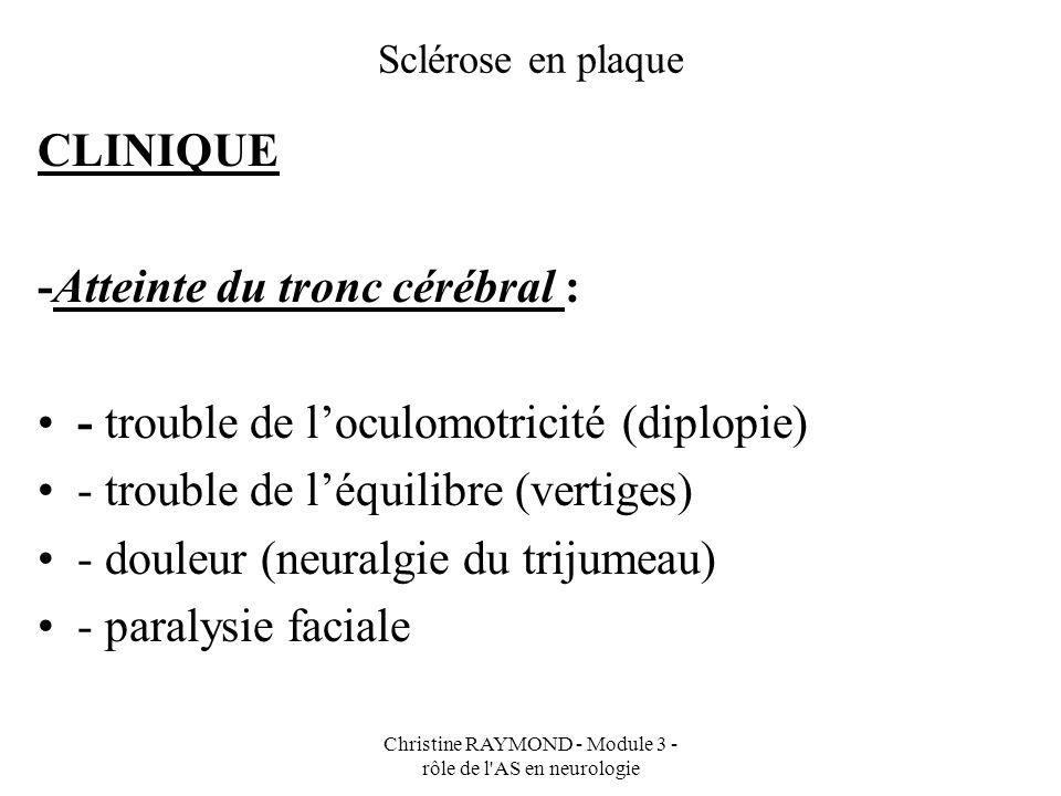 Christine RAYMOND - Module 3 - rôle de l AS en neurologie