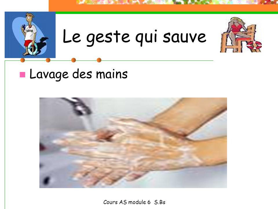 Le geste qui sauve Lavage des mains Cours AS module 6 S.Bs