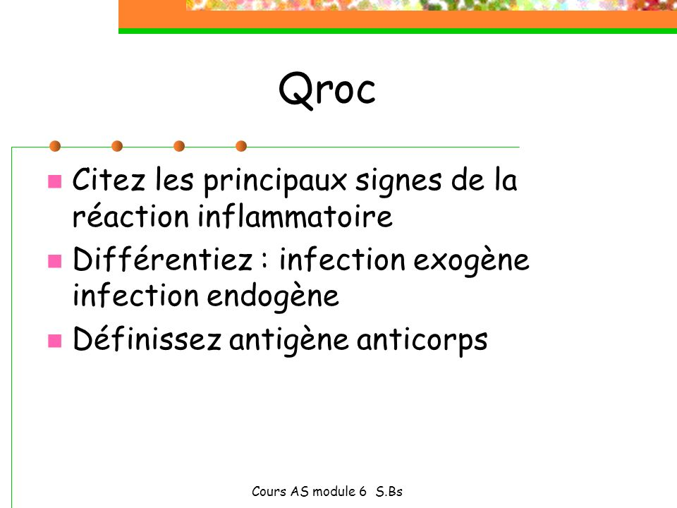 Qroc Citez les principaux signes de la réaction inflammatoire