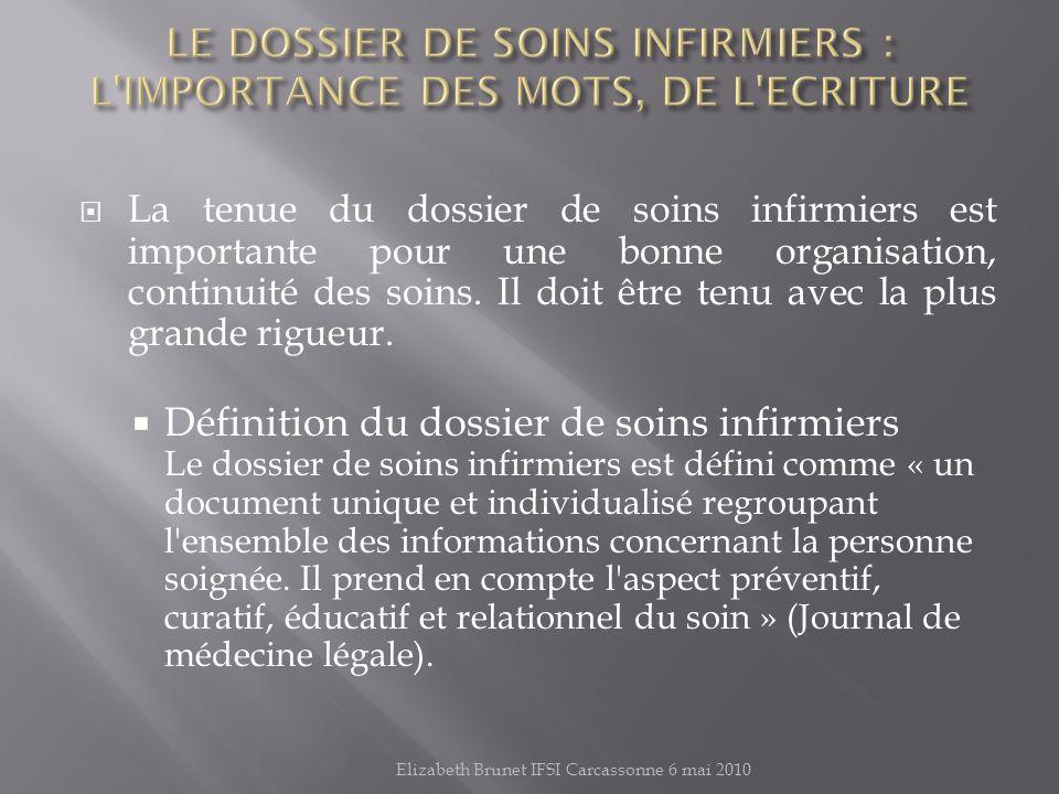 LE DOSSIER DE SOINS INFIRMIERS : L IMPORTANCE DES MOTS, DE L ECRITURE
