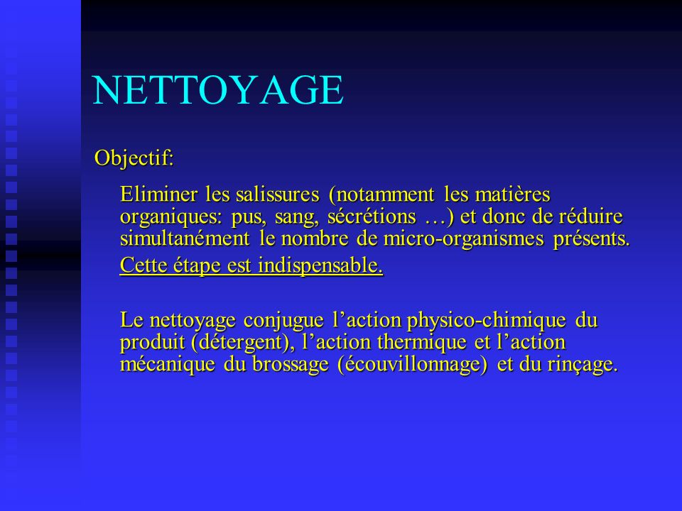 NETTOYAGE Objectif: