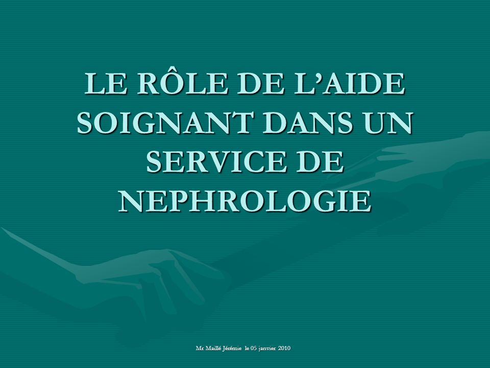LE RÔLE DE L'AIDE SOIGNANT DANS UN SERVICE DE NEPHROLOGIE