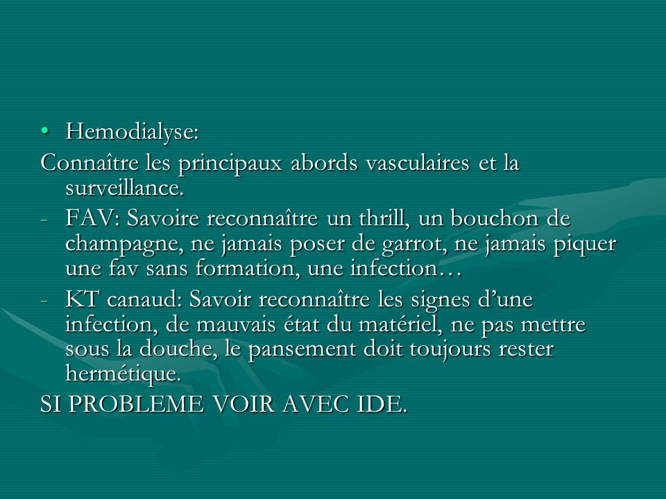 Hemodialyse: Connaître les principaux abords vasculaires et la surveillance.