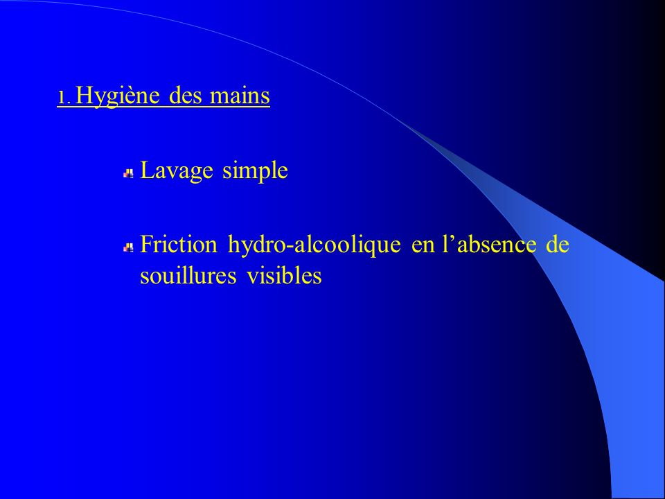 Friction hydro-alcoolique en l'absence de souillures visibles