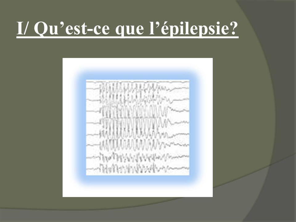 I/ Qu'est-ce que l'épilepsie