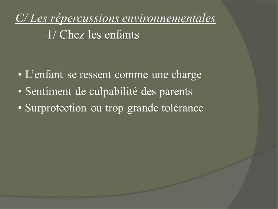C/ Les répercussions environnementales 1/ Chez les enfants