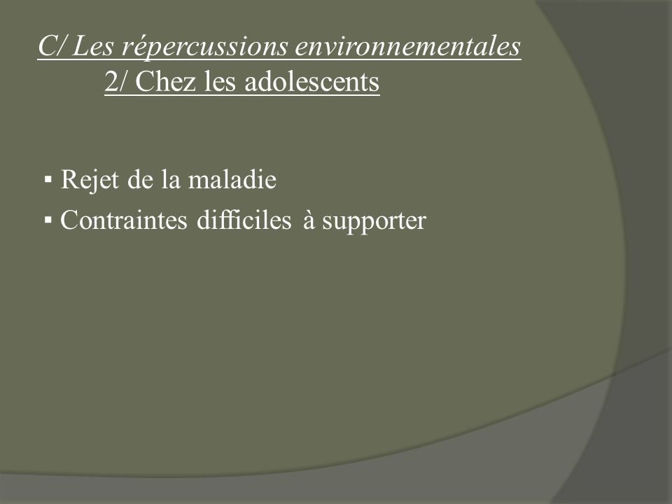C/ Les répercussions environnementales 2/ Chez les adolescents