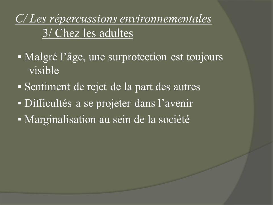C/ Les répercussions environnementales 3/ Chez les adultes