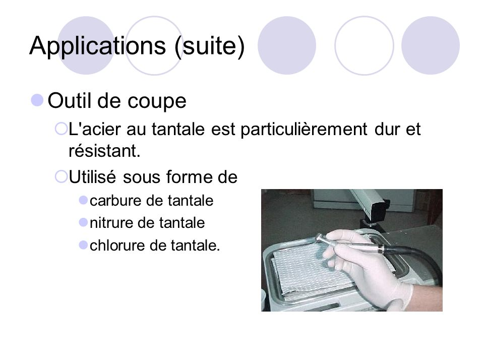 Applications (suite) Outil de coupe