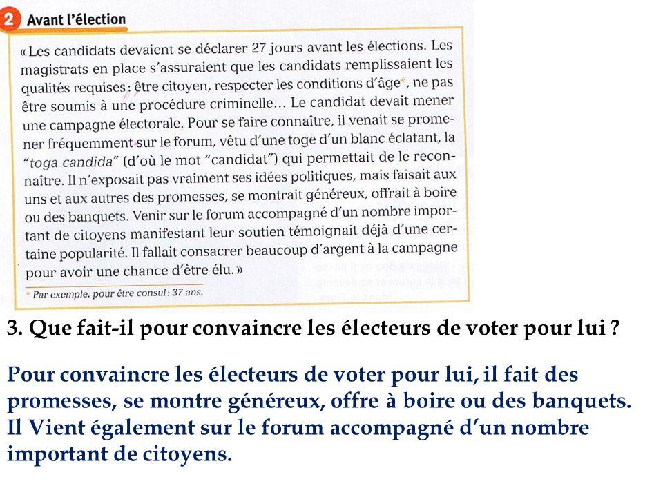3. Que fait-il pour convaincre les électeurs de voter pour lui