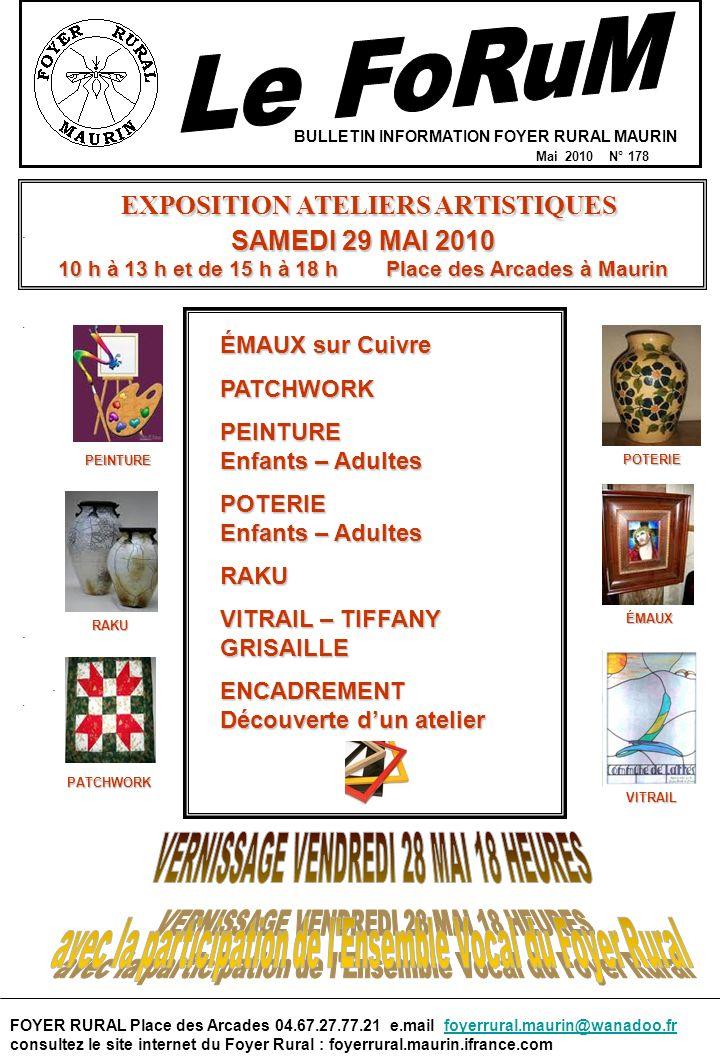 Le FoRuM EXPOSITION ATELIERS ARTISTIQUES SAMEDI 29 MAI 2010