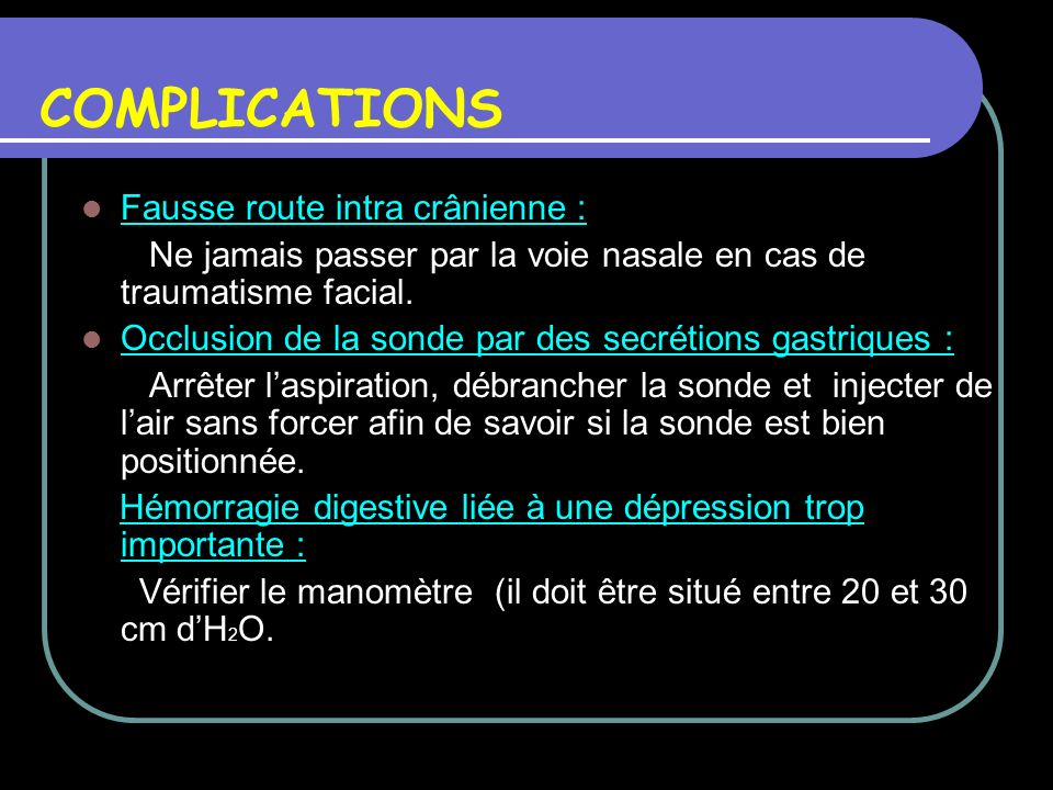 COMPLICATIONS Fausse route intra crânienne :