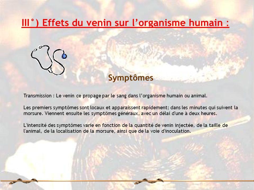 III°) Effets du venin sur l'organisme humain :
