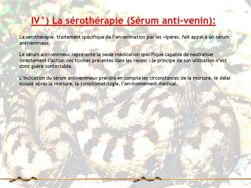 IV°) La sérothérapie (Sérum anti-venin):