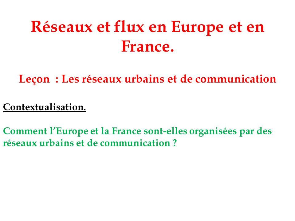 Réseaux et flux en Europe et en France.