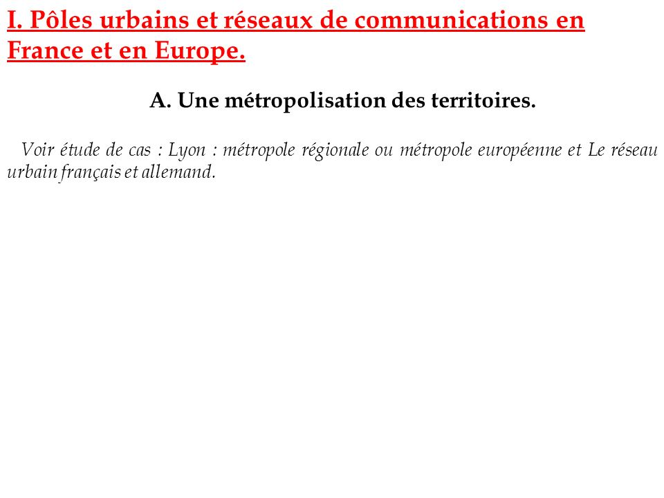 A. Une métropolisation des territoires.