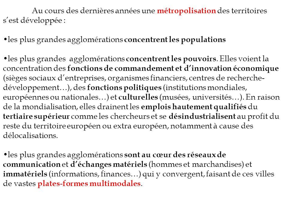 Au cours des dernières années une métropolisation des territoires s'est développée :