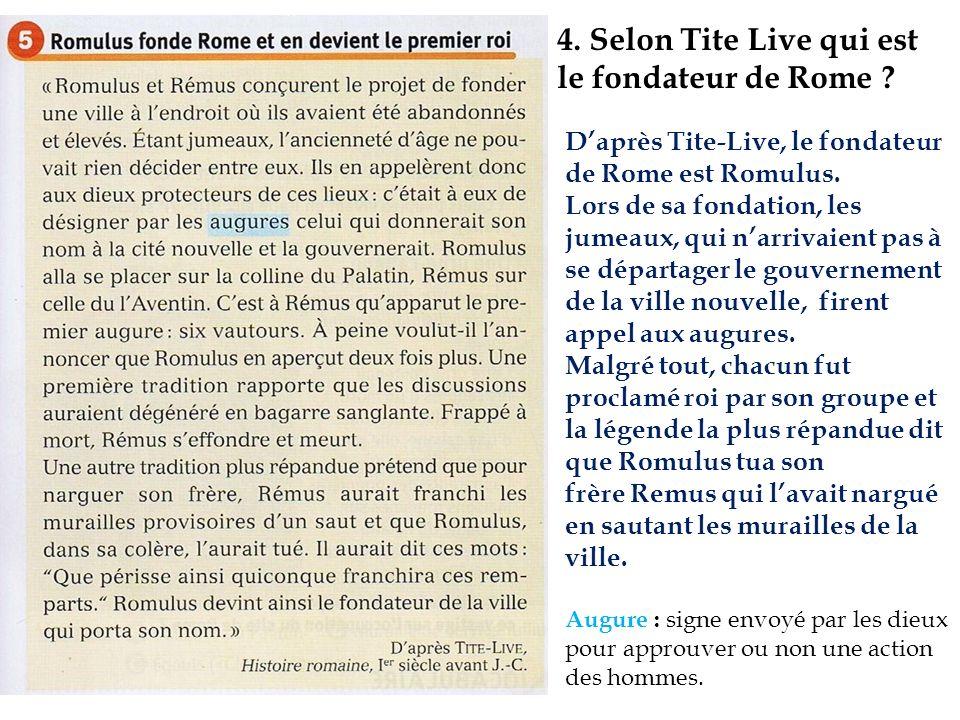 4. Selon Tite Live qui est le fondateur de Rome