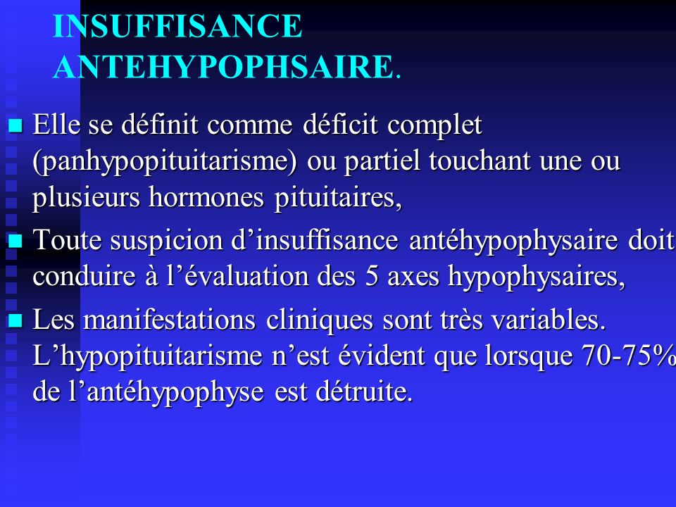 INSUFFISANCE ANTEHYPOPHSAIRE.