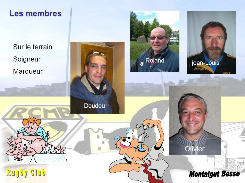 Les membres Sur le terrain Soigneur Marqueur Olivier Roland jean-Louis