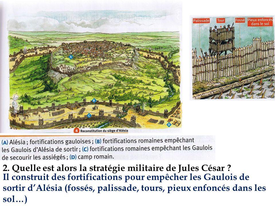 2. Quelle est alors la stratégie militaire de Jules César