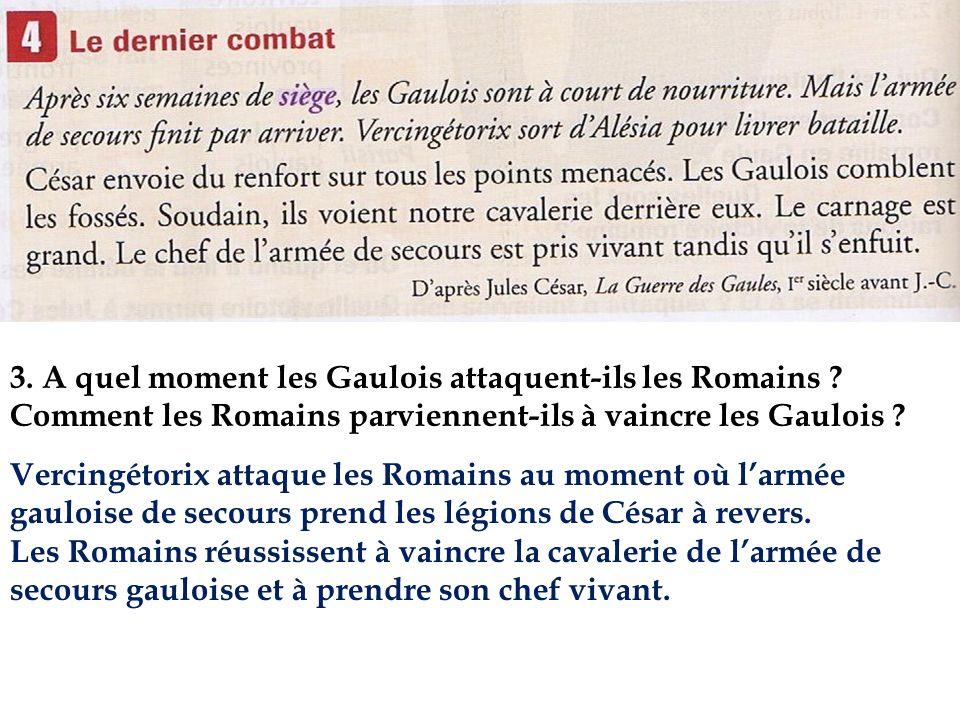 3. A quel moment les Gaulois attaquent-ils les Romains