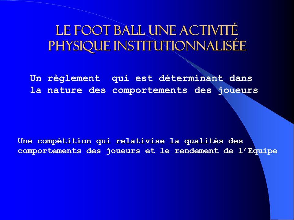 Le foot ball une activité physique institutionnalisée