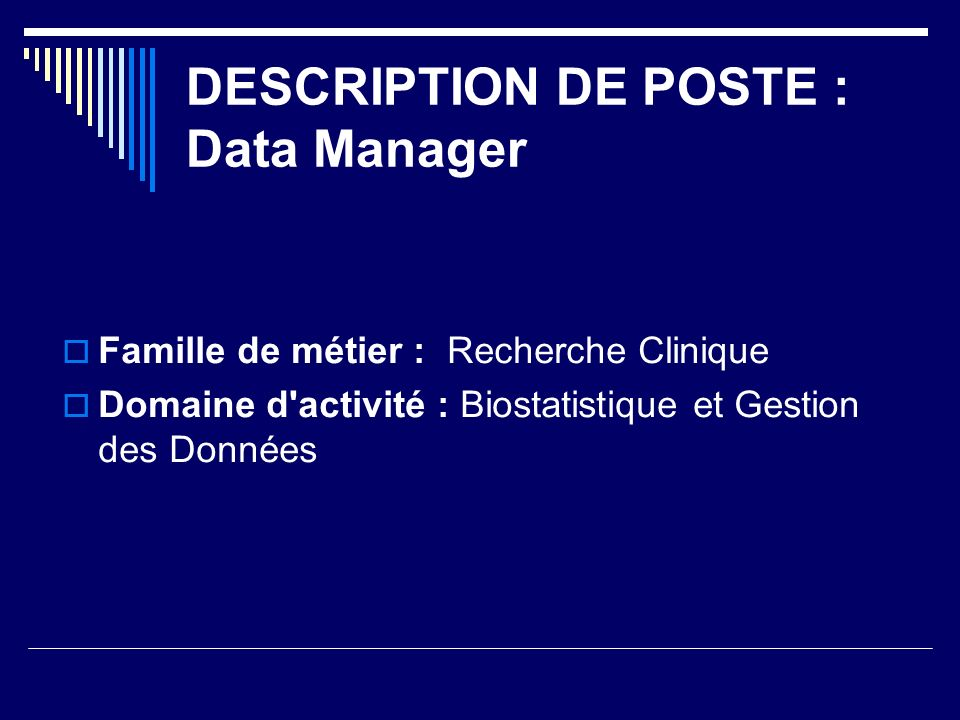 DESCRIPTION DE POSTE : Data Manager