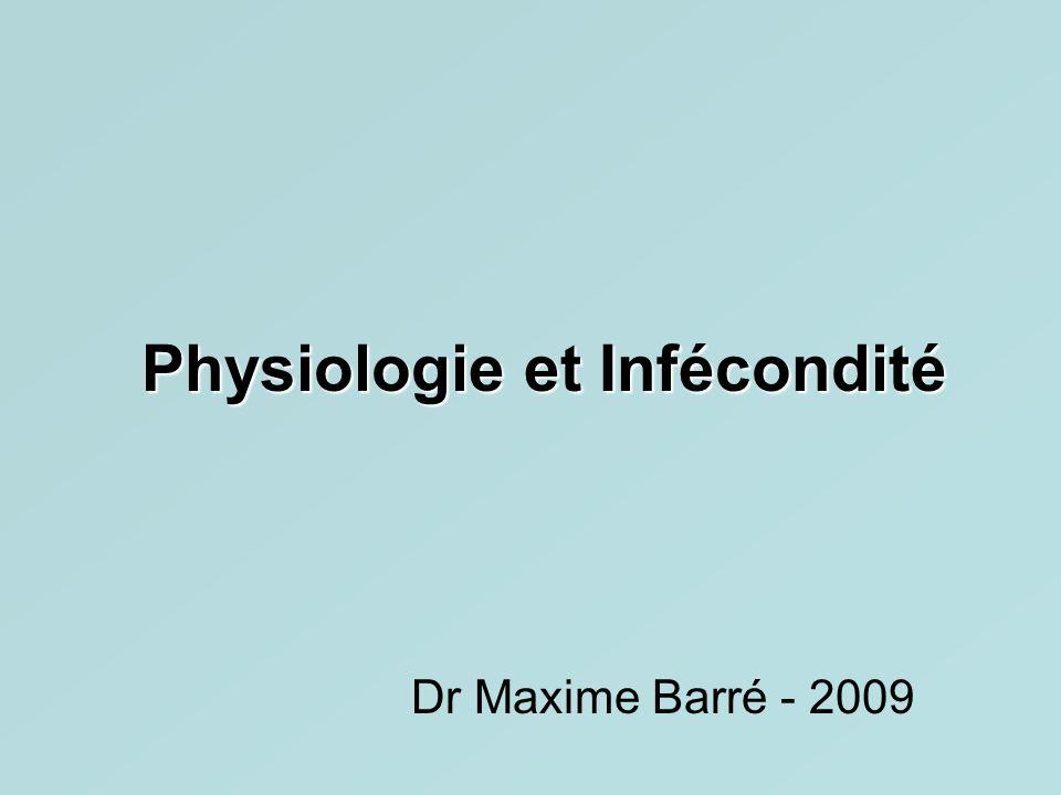Physiologie et Infécondité
