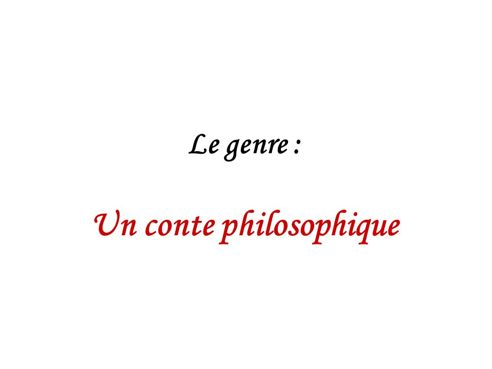 Le genre : Un conte philosophique