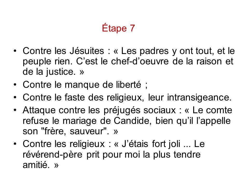 Étape 7 Contre les Jésuites : « Les padres y ont tout, et le peuple rien. C'est le chef-d'oeuvre de la raison et de la justice. »