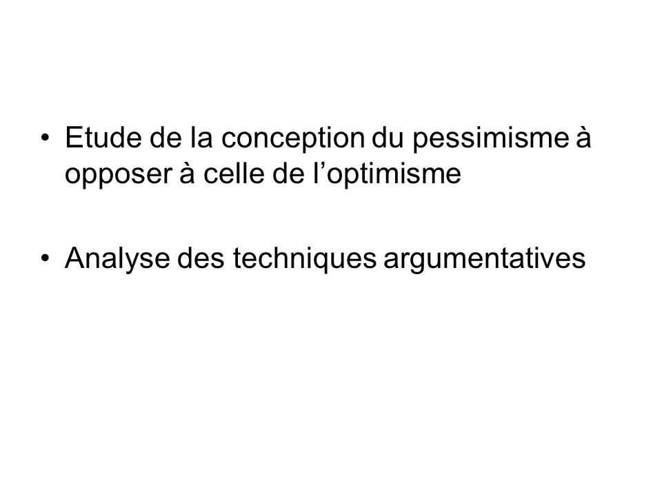 Etude de la conception du pessimisme à opposer à celle de l'optimisme