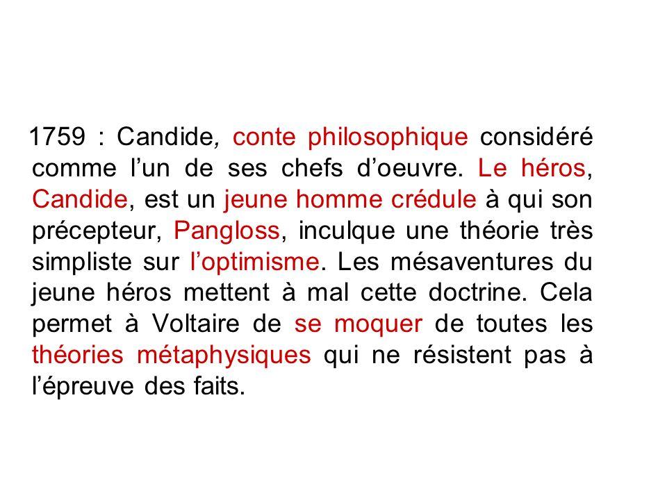 1759 : Candide, conte philosophique considéré comme l'un de ses chefs d'oeuvre.