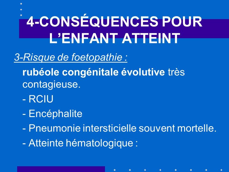 4-CONSÉQUENCES POUR L'ENFANT ATTEINT