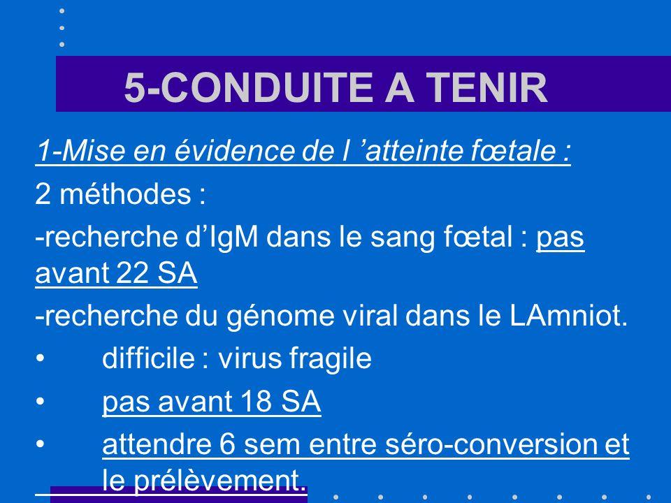 5-CONDUITE A TENIR 1-Mise en évidence de l 'atteinte fœtale :