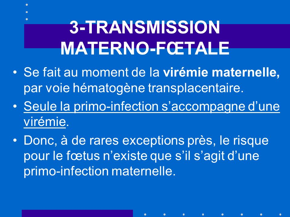 3-TRANSMISSION MATERNO-FŒTALE