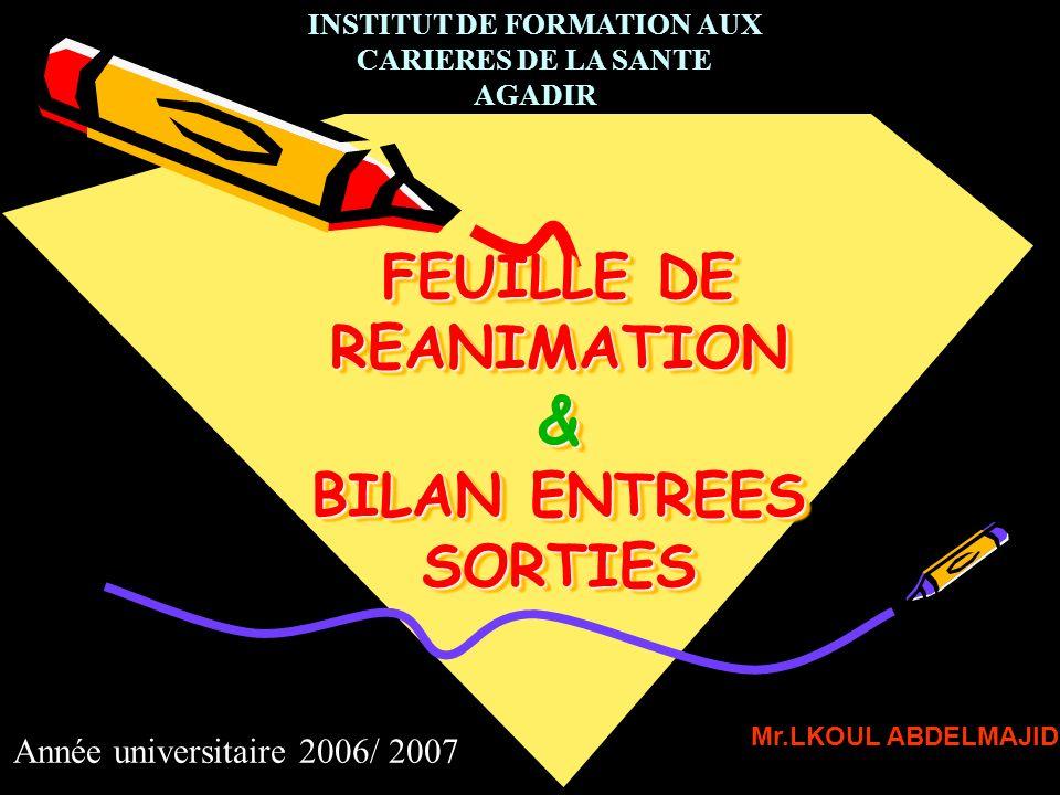 FEUILLE DE REANIMATION & BILAN ENTREES SORTIES