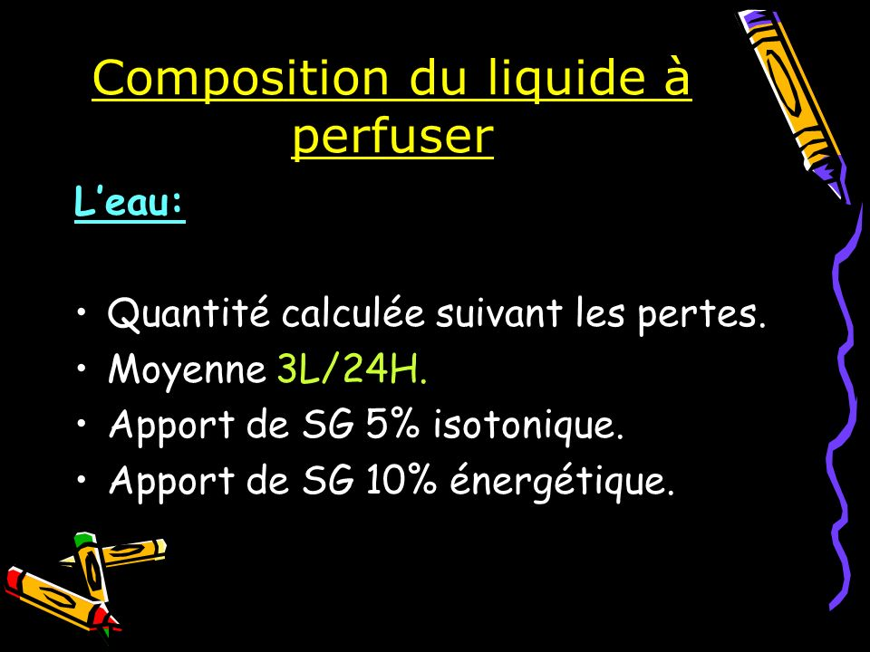 Composition du liquide à perfuser