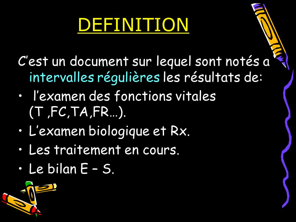 DEFINITION C'est un document sur lequel sont notés a intervalles régulières les résultats de: