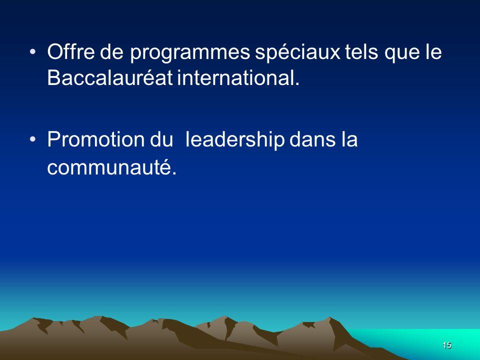 Offre de programmes spéciaux tels que le Baccalauréat international.