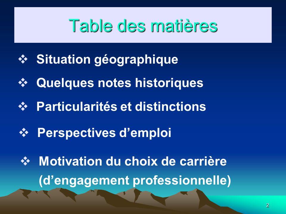 Table des matières Situation géographique Quelques notes historiques