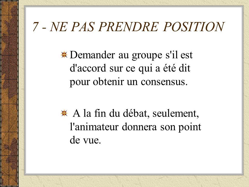 7 - NE PAS PRENDRE POSITION